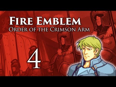 Part 4: Let's Play Fire Emblem Order of the Crimson Arm -
