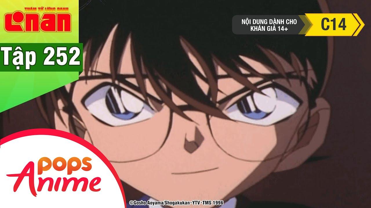 Thám Tử Lừng Danh Conan - Tập 252 - Bí Mật Của Ngôi Sao Thần Tượng Phần 2 - Conan Mới Nhất