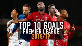 Top 10 Goals Premier League 2018/19 - Amazing Goal Show | Volume 1 | HD