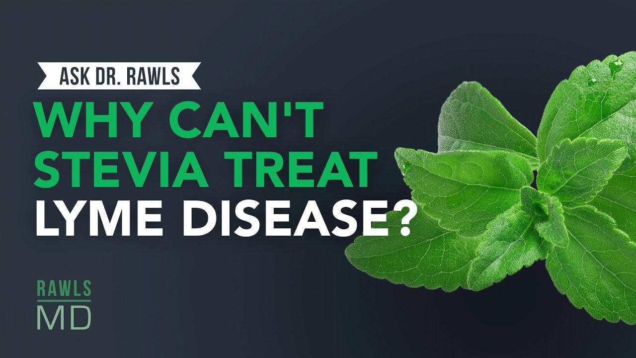 Why Can't Stevia Treat Lyme Disease?