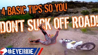 STOP SUCKING OFF ROAD! 4 Basic Dirt Bike, Enduro, and Dual Sport Motorcycle Riding Tips #everide