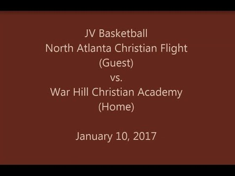 North Atlanta Christian Flight vs War Hill Christian Academy - JV Basketball  01/10/2017