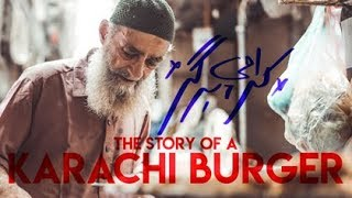 THE STORY OF A KARACHI BURGER