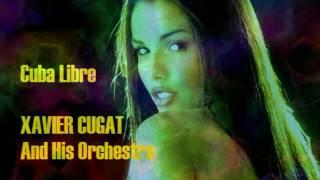Xavier Cugat and His Orchestra - Cuba Libre
