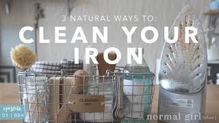 3 Ways to Clean Your Iron | The Normal Girl Show