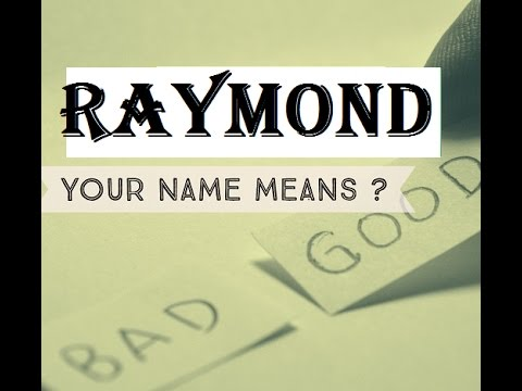 Raymond  Name Meanings - Personality Traits - Insights 👀