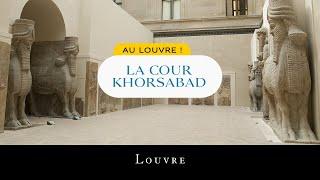 Au Louvre ! La cour Khorsabad