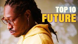 TOP 10 Songs - Future
