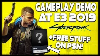 CYBERPUNK 2077 GAMEPLAY DEMO AT E3 2019 + GET FREE STUFF ON PSN NOW!