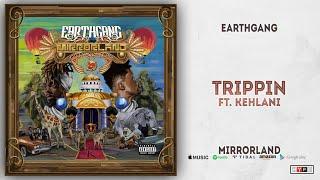 EARTHGANG - Trippin Ft. Kehlani (Mirrorland)