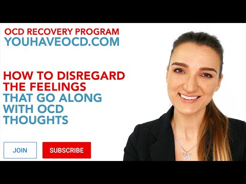 How To Disregard The Feelings That Go Along With OCD Thoughts