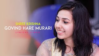 Shree Krishna Govind Hare Murari - Lyrical video | Maanya Arora
