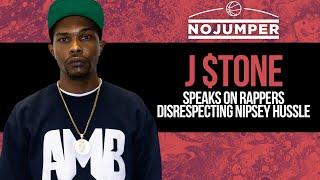 J $tone Speaks on Rappers Disrespecting Nipsey Hussle