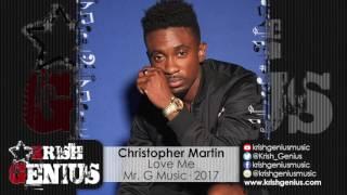 Christopher Martin - Love Me [Satta Rebirth Riddim] February 2017