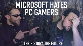 Microsoft is F*cking the PC Gaming Community: The History & Future | Rant:30