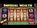 Konami- IMPERIAL WEALTH slot machine Max Bet BONUS/LIVE PLAY/ SURPRISE WIN!