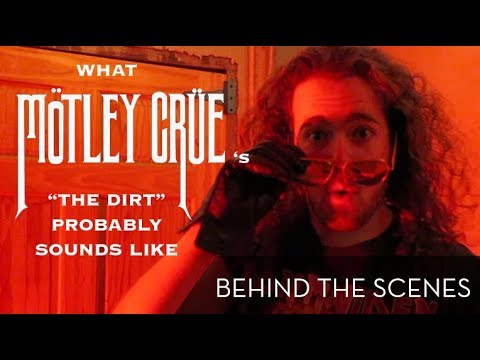 What Motley Crue S The Dirt Probably Sounds Like Behind The Scenes Youtube