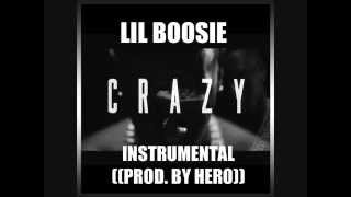 Lil Boosie - Crazy INSTRUMENTAL PROD  BY HERO
