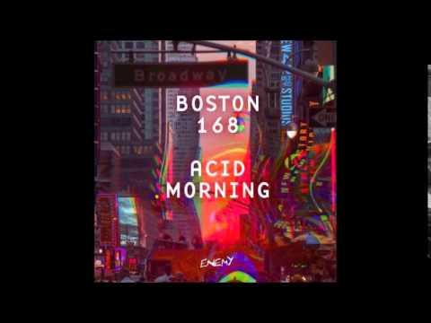 Boston 168 - Acid Morning
