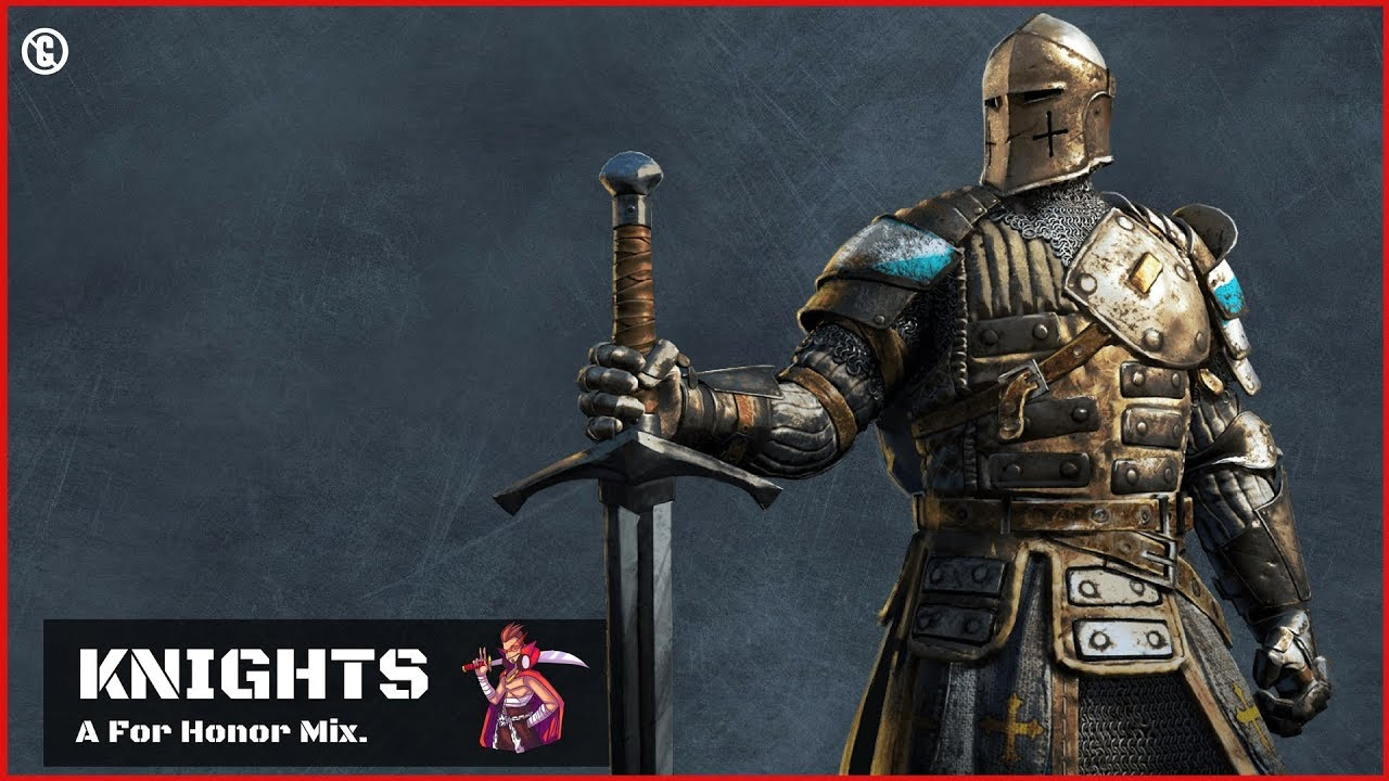 Music for Playing For Honor 🗡 Knights Mix 🗡 Playlist to