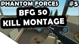 BFG 50 KILL MONTAGE #5 - ROBLOX PHANTOM FORCES