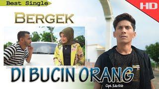 BERGEK - DI BUCIN ORANG - [Official Video Music Hd Quality 2020]