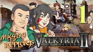 MK404 Replays Valkyria Chronicles II | Stream Session 1