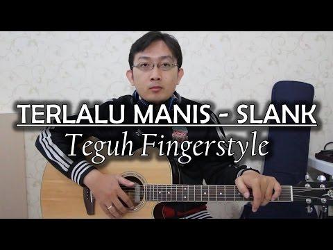 Terlalu Manis - SLANK (Fingerstyle Cover)