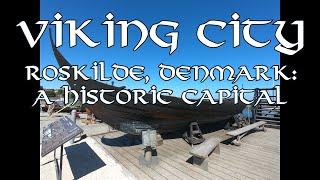 Viking city, Roskilde, Denmark Historic Capital, roadtrip #2