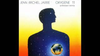 Jean Michel Jarre - Oxygene 11 (Unknown Remix)