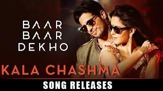 Kala Chashma Song Out | Baar Baar Dekho | Sidharth Malhotra & Katrina Kaif