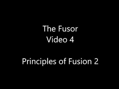 The Fusor - Video 4: The Basics of Fusion 2
