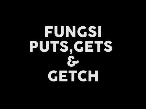Bahasa C Tutorial - 2 : Fungsi Puts, Gets & Getch