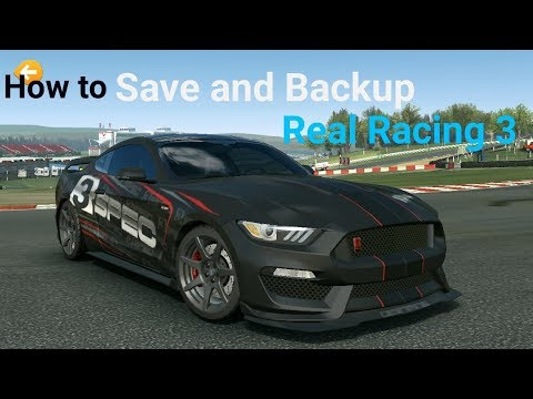 How To Save And Backup Real Racing 3