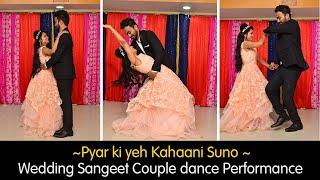 Bride & Groom Couple Dance performance | Pyaar ki yeh kahani Suno | Sangeet ceremony