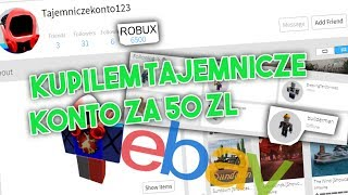 I BOUGHT a MYSTERY ROBLOX ACCOUNT ON EBAY FOR 50 ZŁ * I earned *