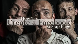 How to Create a Facebook Group Page & Tips to Help it Grow