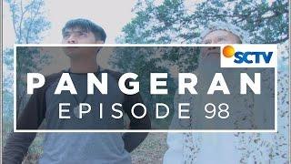 Pangeran - Episode 98