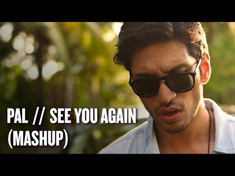 See You Again / Pal – Arjun Kanungo Mashup 2015 | Wiz Khalifa ft. Charlie Puth | KK | Pal