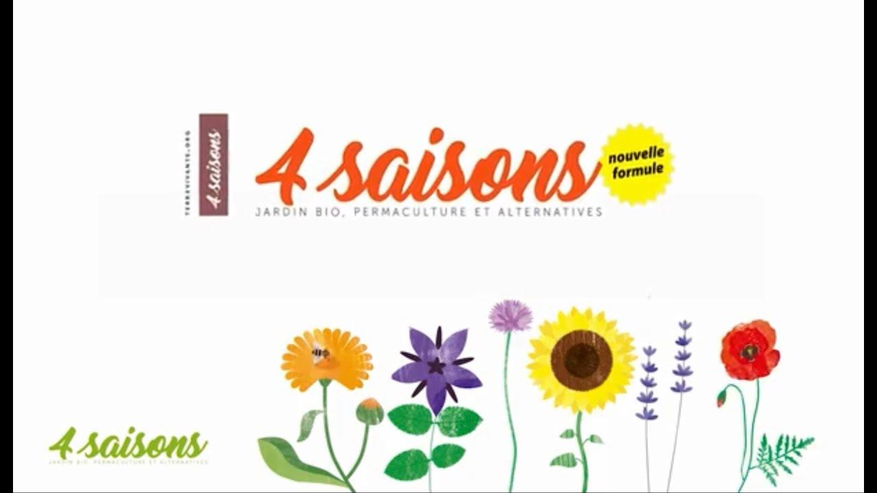 Le Magazine Les 4 Saisons Jardin Bio Permaculture Alternatives