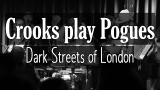 Crooks play Pogues - Dark Streets of London (Pogues Cover | Live 2017)