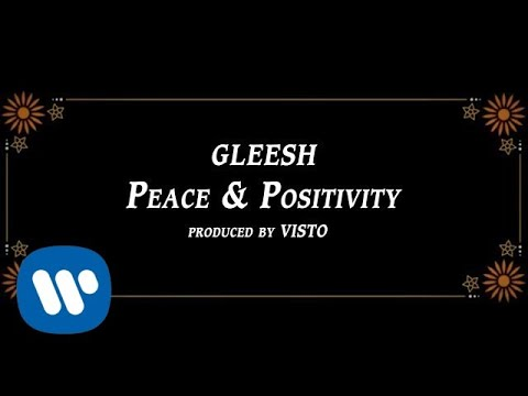 Gleesh - Peace & Positivity (Official Music Video) [Prod. Visto]