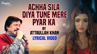 Achha Sila Diya Tune Mere Pyar Ka - Attaullah Khan | Popular sad Song | Nupur Audio