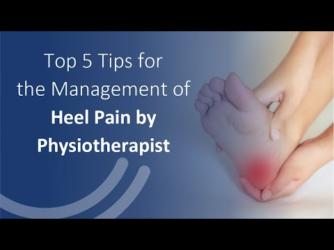 TOP 5 TIPS FOR THE MANAGEMENT OF HEEL PAIN by Physiotherapist
