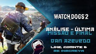 Watch Dogs 2 - Análise + Última missão e final do game (PT-BR)