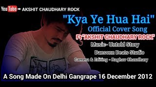 """""""Kya Ye Hua Hai"""" Official Cover Song 