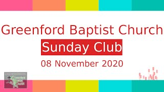 Greenford Baptist Church Sunday Club - 8 November 2020