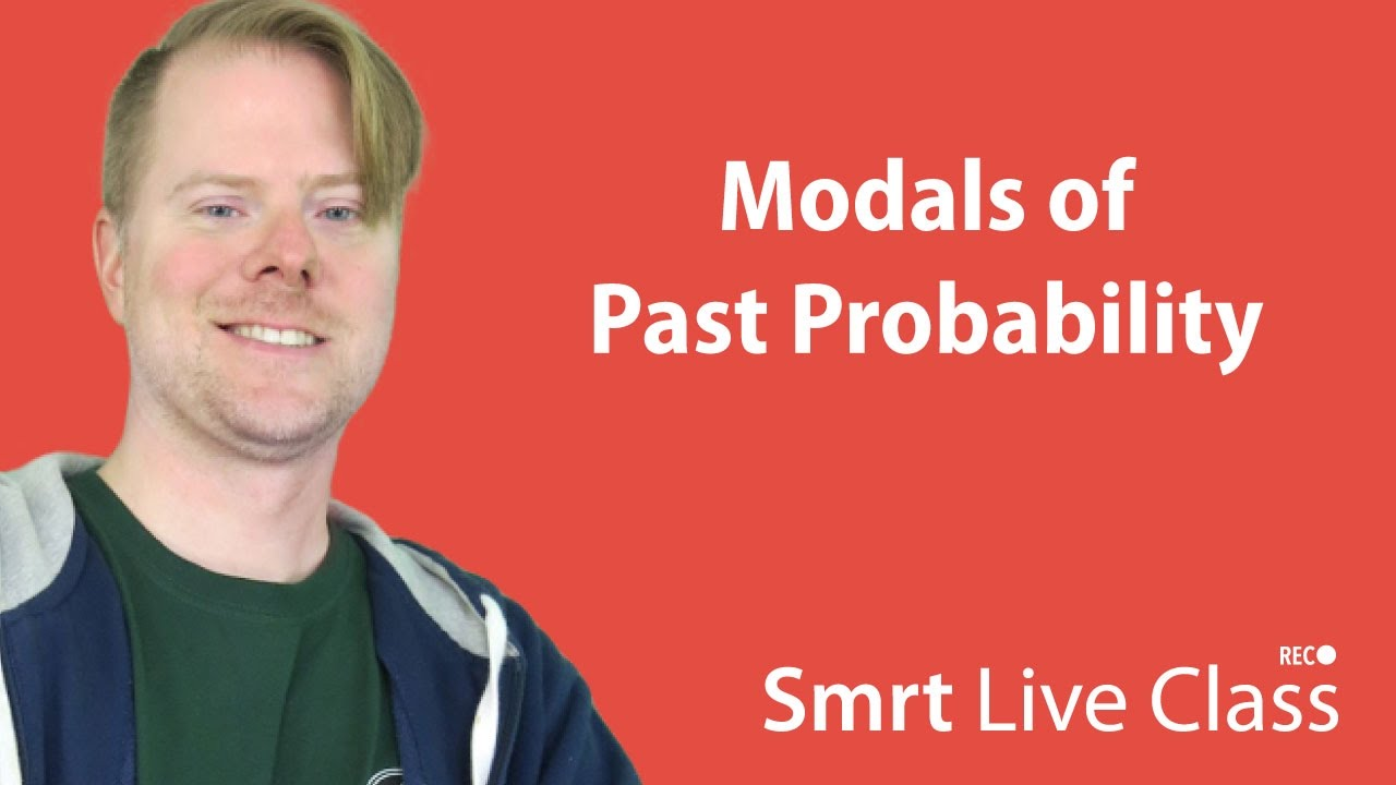 Modals of Past Probability - Upper-Intermediate English with Neal #14