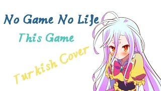 No Game No Life This Game Turkish Cover By Minachu