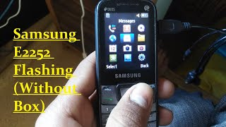 Samsung E2252 Flashing (Without Box)